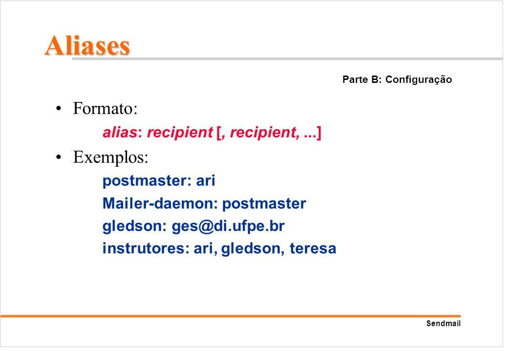 Aliases Formato: Exemplos: alias: recipient [, recipient, ...]